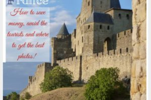 The Best Things to do in Carcassonne- How to Save Money, Avoid the Tourists and Where to Get the BEST Photos!