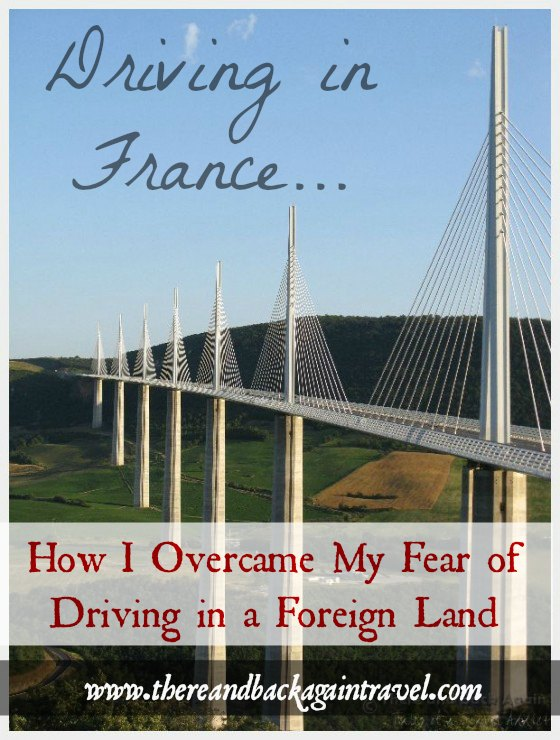 Driving in France: How I Overcame My Fear of Driving in a Foreign Land