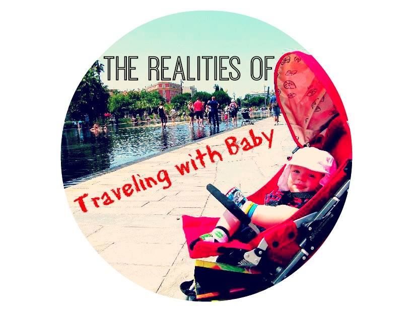 The Realities of Traveling with Baby