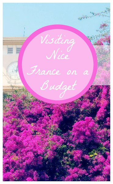 Suggestions for the best things to do in Nice France on a budget including what to see in Nice France, what to do in Nice France, where to stay in Nice France on a budget and where to eat!
