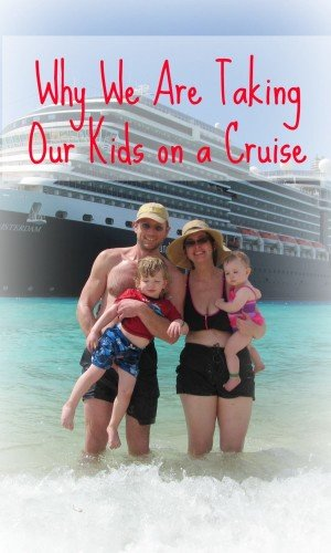 Why We Are Taking Kids on a Cruise