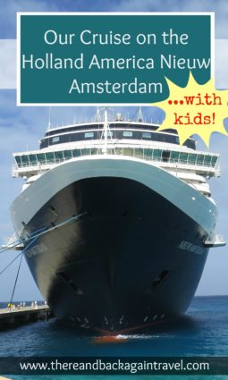 A detailed review of our Holland America cruise on the MS Nieuw Amsterdamare Holland America cruises good for families