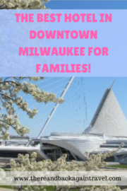 The Best hotel in downtown milwaukee for families!