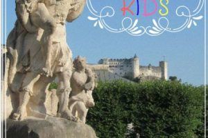 Salzburg with Kids: What to See Plus Valuable Tips for Planning your Visit
