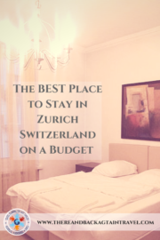 The BEST Place to Stay in Zurich Switzerland on a Budget