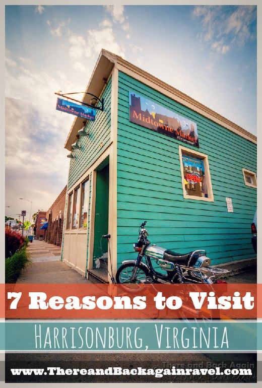 7 Reasons to Visit Harrisonburg Virginia!
