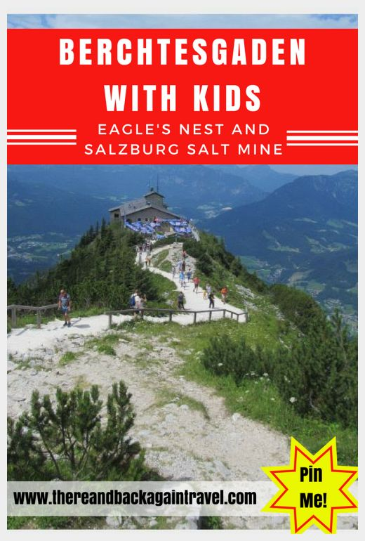 Berchtesgaden National Park with Kids: The Eagle's Nest (Kehlsteinhaus) and the Salzburg Salt Mine